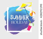 summer vector. summer holiday... | Shutterstock .eps vector #428292190