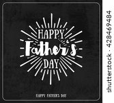 happy father's day calligraphic ... | Shutterstock .eps vector #428469484