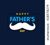 happy father's day mustache... | Shutterstock .eps vector #428578279