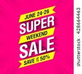 super weekend sale banner. big... | Shutterstock .eps vector #428664463