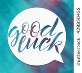 good luck. lettering on... | Shutterstock . vector #428850433