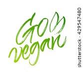 go vegan handwritten brush...   Shutterstock .eps vector #429547480