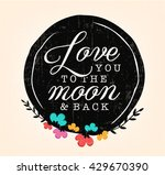 love you to the moon and back... | Shutterstock .eps vector #429670390