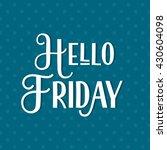 hello friday phrase message.... | Shutterstock .eps vector #430604098
