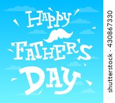 father's day text illustration... | Shutterstock .eps vector #430867330