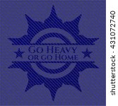 go heavy or go home badge with...   Shutterstock .eps vector #431072740
