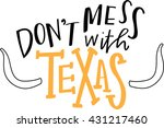 don't mess with texas | Shutterstock .eps vector #431217460