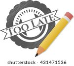 too late drawn in pencil | Shutterstock .eps vector #431471536