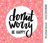 donut worry be happy funny... | Shutterstock .eps vector #432283888