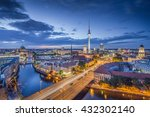 Stock photo aerial view of berlin skyline with famous tv tower and spree river in twilight during blue hour at 432302140