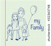 my happy family. hand drawn... | Shutterstock .eps vector #432363748