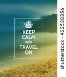keep calm and travel on.... | Shutterstock .eps vector #432530356