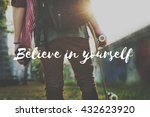 Apply Act Now Believe Yourself...