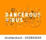 design concept dangerous virus. ... | Shutterstock .eps vector #432843634