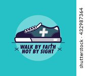 we walk by faith not by sight... | Shutterstock .eps vector #432987364