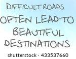 difficult roads often lead to... | Shutterstock . vector #433537660