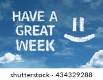 Small photo of Have a Great Week cloud word with a blue sky