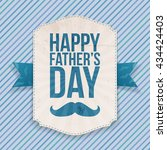 happy fathers day realistic... | Shutterstock .eps vector #434424403