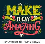 make today amazing. quote. hand ... | Shutterstock .eps vector #434948623