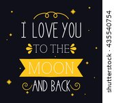 i love you to the moon and back ... | Shutterstock .eps vector #435540754