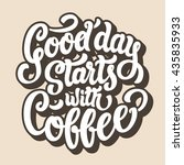 good day starts with coffee... | Shutterstock .eps vector #435835933