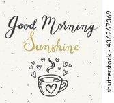 Good Morning Sunshine. Hand...