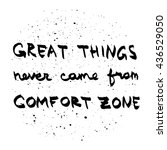 great things never come from... | Shutterstock .eps vector #436529050