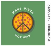 make pizza  not war  peace... | Shutterstock .eps vector #436973050