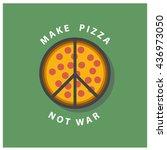 make pizza  not war  peace... | Shutterstock .eps vector #436973050