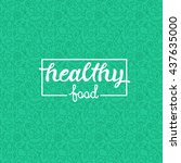 healthy food   motivational... | Shutterstock .eps vector #437635000