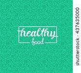 healthy food   motivational... | Shutterstock .eps vector #437635000