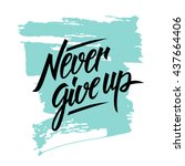 never give up motivational... | Shutterstock .eps vector #437664406