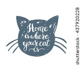 home is where your cat is. hand ... | Shutterstock .eps vector #437920228