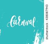 inscription carnival ... | Shutterstock .eps vector #438087943