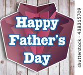 happy fathers day against... | Shutterstock . vector #438315709