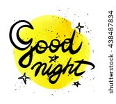 good night calligraphic...   Shutterstock .eps vector #438487834