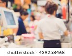 blur cashier counter in the... | Shutterstock . vector #439258468