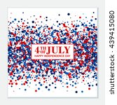 4th of july festive poster.... | Shutterstock .eps vector #439415080