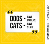 vector quote. dogs   have... | Shutterstock .eps vector #439613164