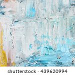 abstract art background. oil... | Shutterstock . vector #439620994