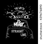 hand drawn quote the way to... | Shutterstock .eps vector #439676890