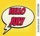 hello july comic book bubble... | Shutterstock .eps vector #439682386