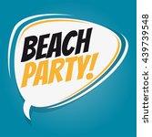 beach party retro speech bubble   Shutterstock .eps vector #439739548