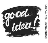 good idea hand drawn lettering. ... | Shutterstock . vector #439792504
