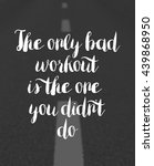 the only bad workout is | Shutterstock . vector #439868950