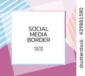 social border square size. | Shutterstock .eps vector #439881580