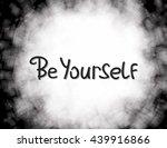 be yourself. vector... | Shutterstock .eps vector #439916866