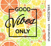 good vibes only background....   Shutterstock .eps vector #440287864