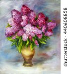 lilac bouquet. oil painted...   Shutterstock . vector #440608858