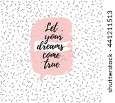 let your dreams come true... | Shutterstock .eps vector #441211513